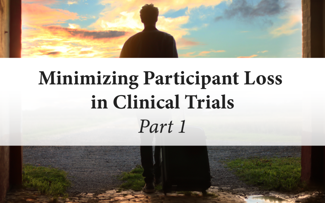 Minimizing Participant Loss in Clinical Trials (Part 1)